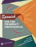 img - for Spanish for the Pharmacy Professional book / textbook / text book