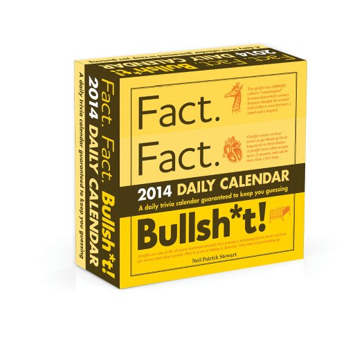 Fact. Fact. Bullsh*t! 2014 Daily Calendar: A Daily Trivia Calendar Guaranteed to Keep You Guessing