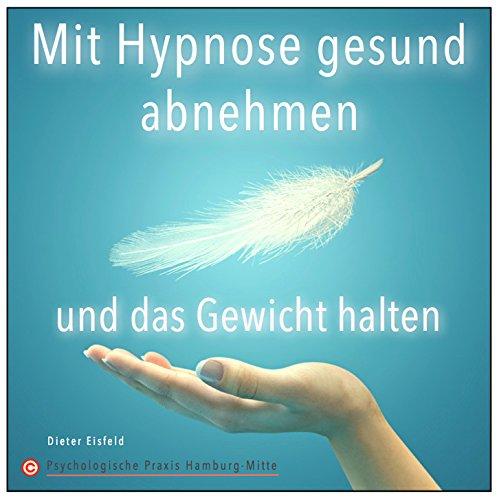 MIT HYPNOSE GESUND ABNEHMEN UND DAS GEWICHT HALTEN (Selbsthypnose-Audio-CD) --> Die Wirkung ist in der Praxis bereits mehrmals erprobt! hier kaufen