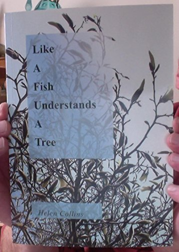 Like a Fish Understands a Tree [Paperback]