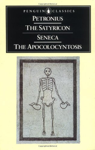 The Satyricon and The Apocolocyntosis of the Divine...