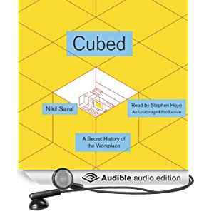 Cubed: A Secret History of the Workplace (Unabridged)