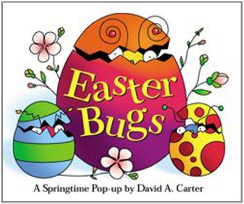 Easter Bugs: A Springtime Pop-Up by David A. Carter (David Carter's Bugs)