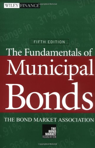 The Fundamentals of Municipal Bonds, 5th Edition