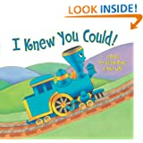 I Knew You Could!: A Book for All the Stops in Your Life (Little Engine That Could)