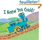 I Knew You Could!: A Book for All the...