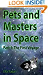 Pets and Masters in Space: Part 1: Th...