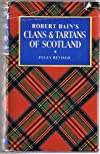 Robert Bain's Clans and Tartans of Scotland