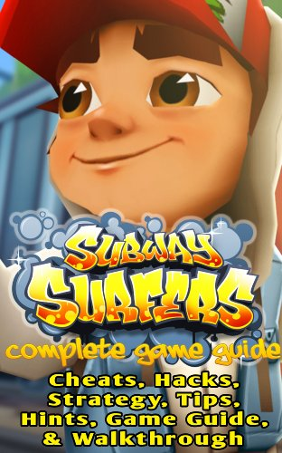 The NEW Complete Guide to: Subway Surfers Game Cheats AND Guide with Tips & Tricks, Strategy, Walkthrough, Secrets, Download the game, Codes, Gameplay and MORE! PDF