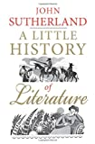 A Little History of Literature (0300186851) by Sutherland, John
