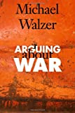 Arguing About War (0300103654) by Walzer, Michael