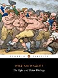 The Fight and Other Writings (Penguin Classics) (0140436138) by William Hazlitt