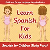 img - for Learn Spanish For Kids: Spanish for Children (Body Parts) | Children's Foreign Language Learning Books book / textbook / text book