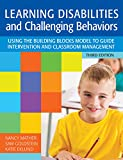 img - for Learning Disabilities and Challenging Behaviors: Using the Building Blocks Model to Guide Intervention and Classroom Management, Third Edition book / textbook / text book