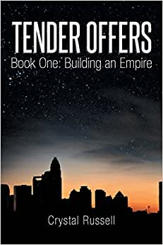 Tender Offers: Book One: Building An Empire