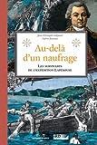 echange, troc Jean-Christophe Galipaud, Valérie Jauneau - Au-delà d'un naufrage : Les survivants de l'expédition Lapérouse