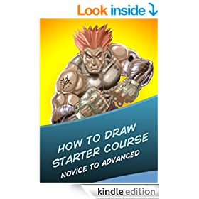 How To Draw: The Complete Starter Course on How To Draw - Easy Drawing Tutorials on How To Draw Manga Like A Pro!