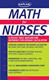 Math for Nurses: A Pocket Skill-Builder and Reference for Dosage Calculation