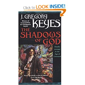 The Shadows of God (The Age of Unreason, Book 4) by J. Gregory Keyes