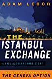The Istanbul Exchange: A Yael Azoulay Short Story (eBook Original) by Adam LeBor