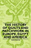 The History of Quilts and Patchwork in Europe, Egypt and America