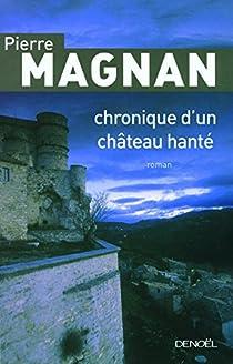 Chronique d'un château hanté par Magnan