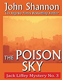 The Poison Sky: Jack Liffey Mystery No. 3 by John Shannon ebook deal