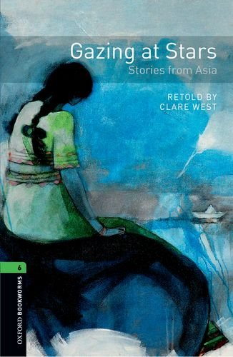 Oxford Bookworms Library: Oxford Bookworms. Stage 6: Gazing at Stars: Stories from Asia Pack Edition 11