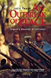 An Outbreak of Peace: Angola's Situation of 'Confusion' by Pearce, Justin (2005) Paperback