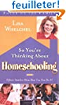 So You're Thinking about Homeschoolin...