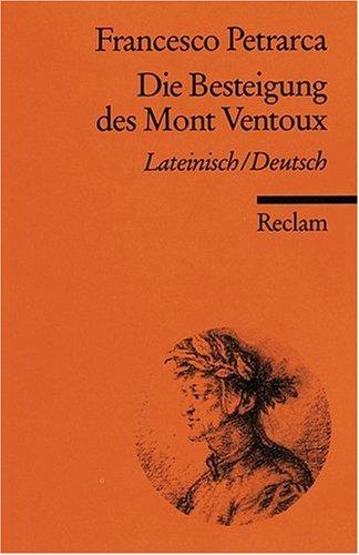 Die Besteigung des Mont Ventoux: Lat. /Dt.