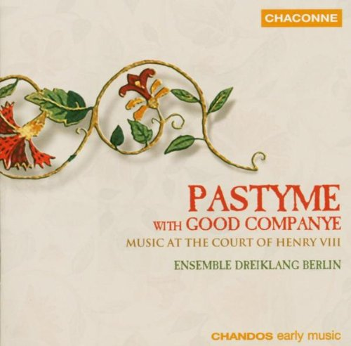 Pastyme with Good Companye: Music at the Court of Henry VIII