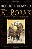 El Borak and Other Desert Adventures (034550545X) by Howard, Robert E.