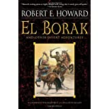El Borak and Other Desert Adventuresby Robert E. Howard