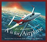 img - for A is for Airplane: An Aviation Alphabet (Science Alphabet) book / textbook / text book