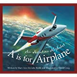A is for Airplane: An Aviation Alphabetby Mary Ann McCabe Riehle