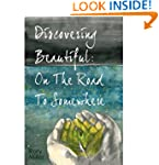 Discovering Beautiful: On The Road To...