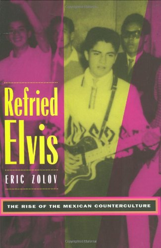 Refried Elvis: The Rise Of The Mexican Counterculture front-949823