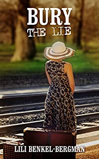 Bury The Lie: A Psychological Romance Novel by Lili Benkel-Bergman ebook deal