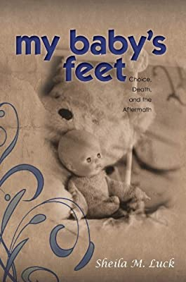 My Baby's Feet: Choice, Death, and the Aftermath (Free eBook Sampler)