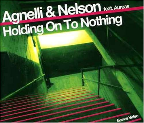 Agnelli & Nelson - Holding on to Nothing - Zortam Music
