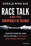 img - for Race Talk and the Conspiracy of Silence: Understanding and Facilitating Difficult Dialogues on Race book / textbook / text book