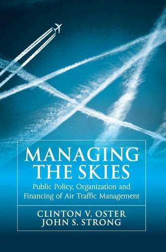 Managing the Skies: Public Policy, Organization and Financing of Air Traffic Management