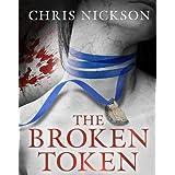 The Broken Token: 1 (Richard Nottingham Mysteries)by Chris Nickson