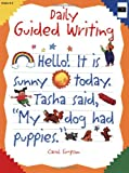 Daily Guided Writing : Grades K-2: Teacher Resource