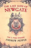 Andrew Pepper The Last Days of Newgate (Pyke Mysteries)