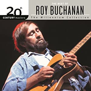 20th Century Masters: The Millennium Collection: Best Of Roy Buchanan