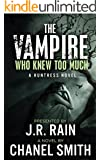 The Vampire Who Knew Too Much (The Huntress Trilogy Book 3)