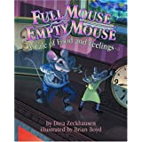 Full Mouse Empty Mouse: A Tale of Food and Feelingsby Zeckhausen