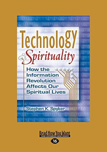 technology-spirituality-how-the-information-revolution-affects-our-spiritual-lives-large-print-16pt